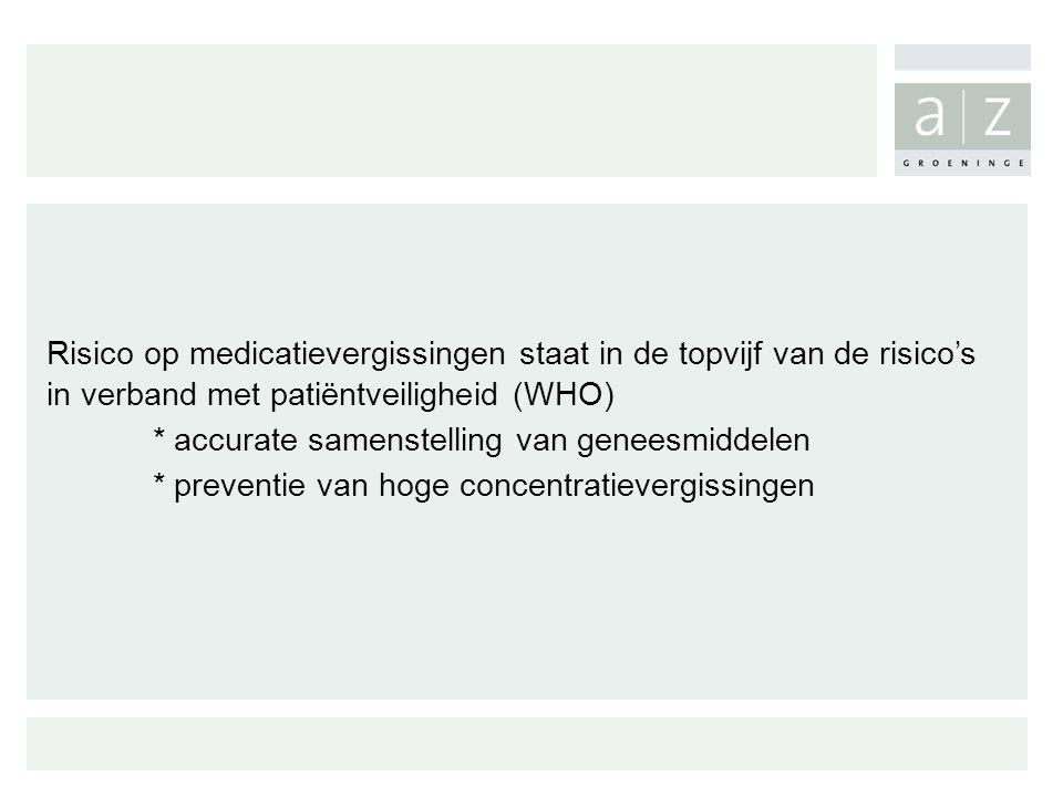 Risico op medicatievergissingen staat in de topvijf van de risico's in verband met patiëntveiligheid (WHO)