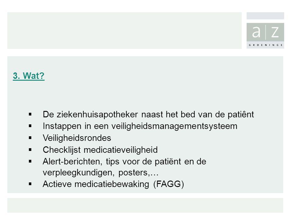 3. Wat De ziekenhuisapotheker naast het bed van de patiênt. Instappen in een veiligheidsmanagementsysteem.