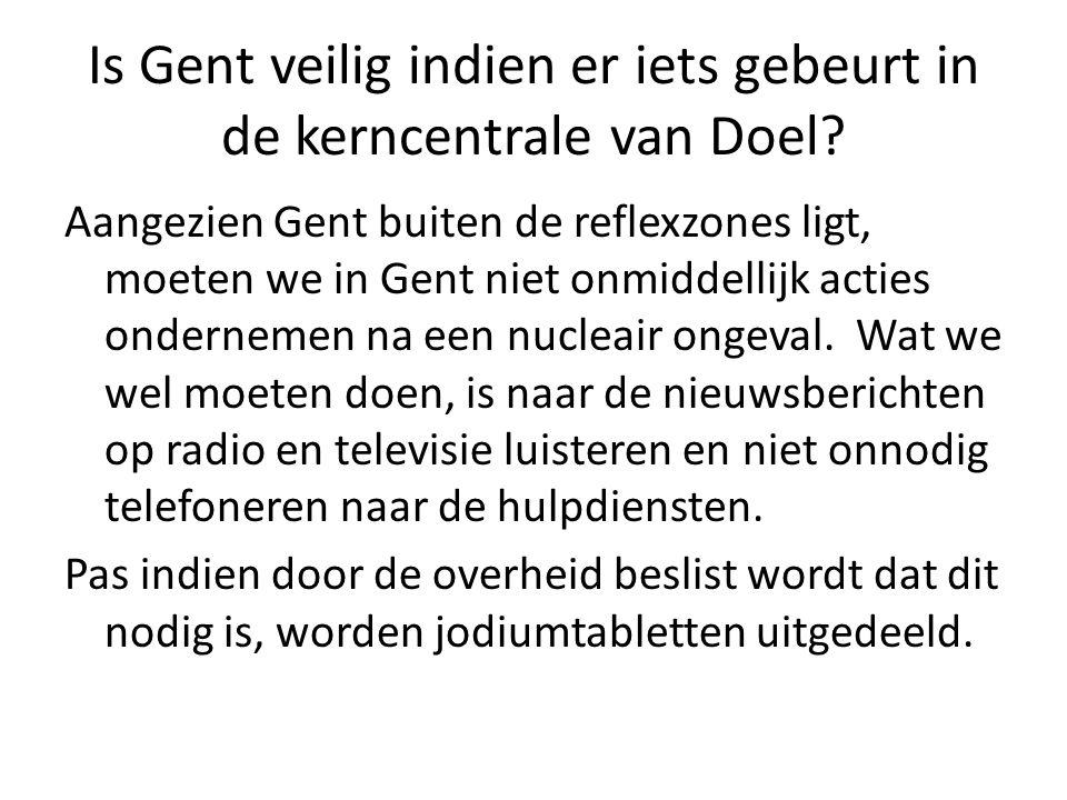 Is Gent veilig indien er iets gebeurt in de kerncentrale van Doel