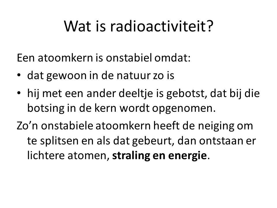 Wat is radioactiviteit