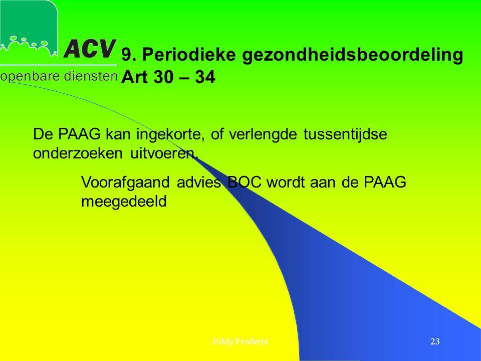 9. Periodieke gezondheidsbeoordeling Art 30 – 34