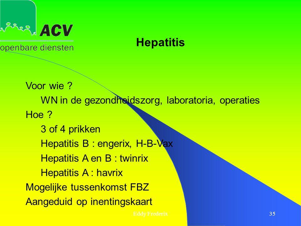 Hepatitis Voor wie WN in de gezondheidszorg, laboratoria, operaties