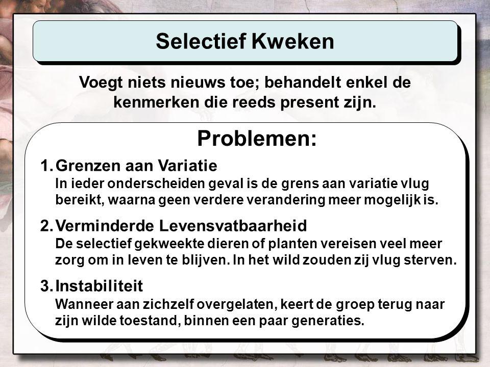 Selectief Kweken Problemen: