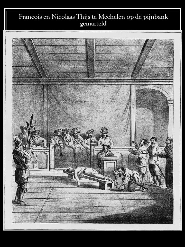 Francois en Nicolaas Thijs te Mechelen op de pijnbank gemarteld