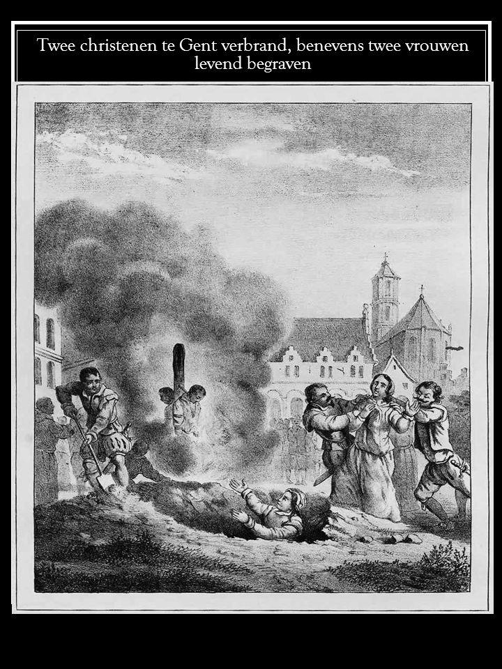 Twee christenen te Gent verbrand, benevens twee vrouwen levend begraven