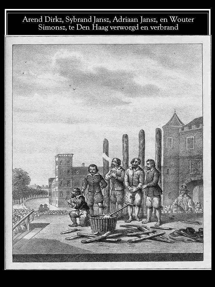 Arend Dirkz, Sybrand Jansz, Adriaan Jansz, en Wouter Simonsz, te Den Haag verworgd en verbrand