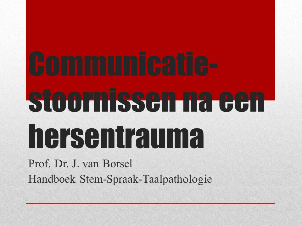 Communicatie- stoornissen na een hersentrauma