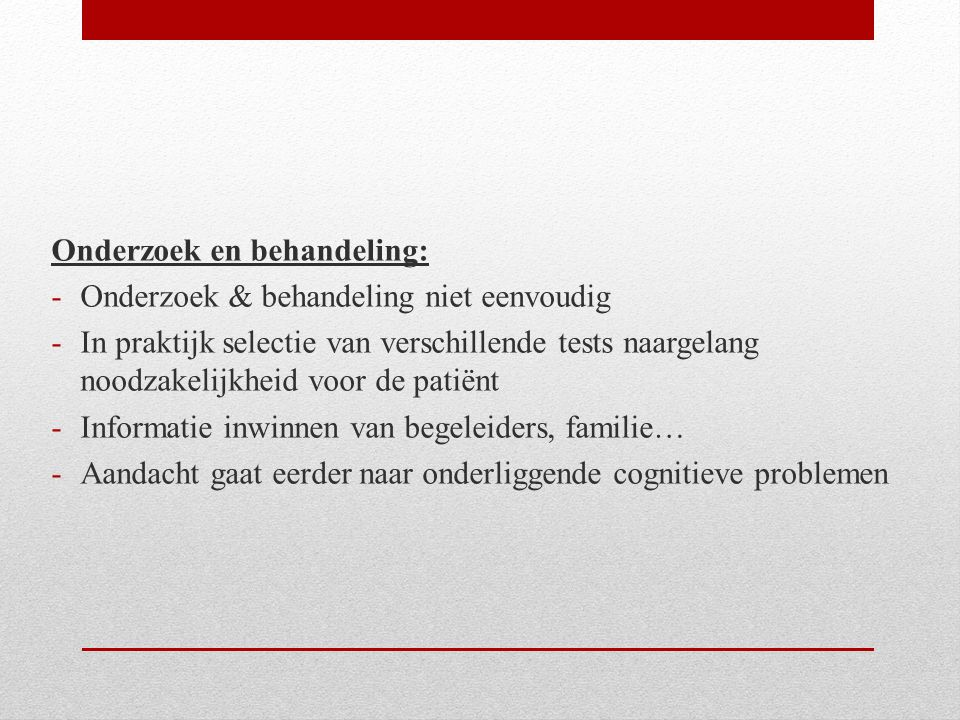 Onderzoek en behandeling: