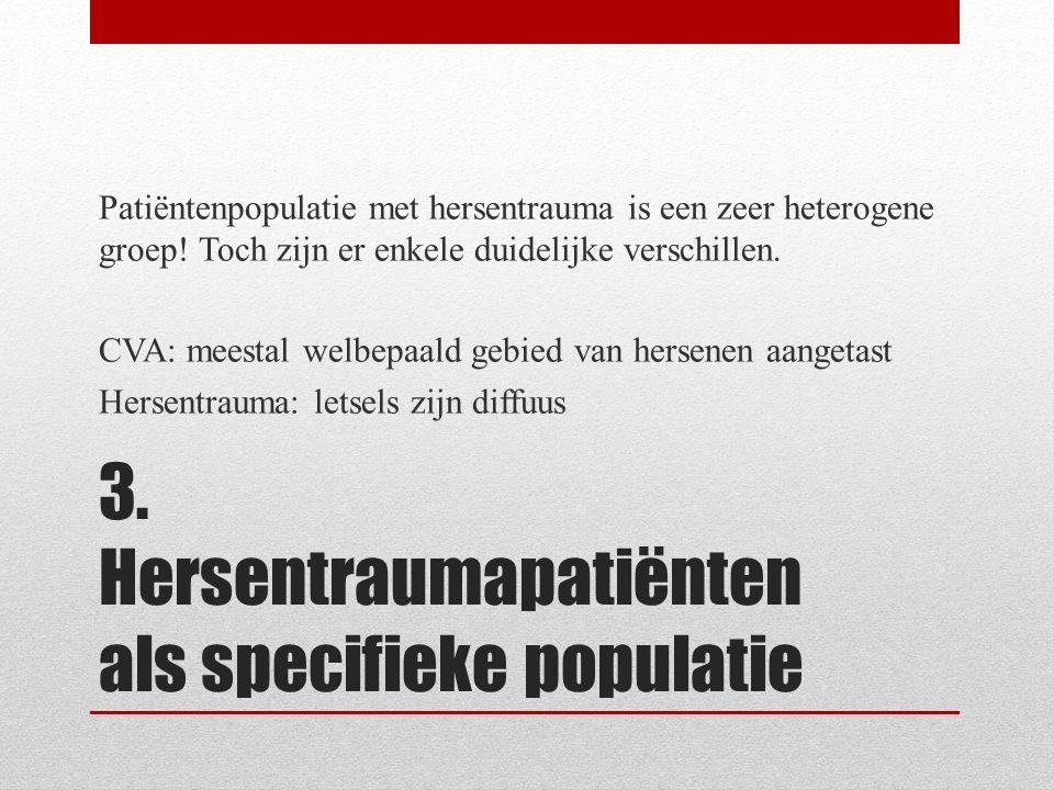 3. Hersentraumapatiënten als specifieke populatie