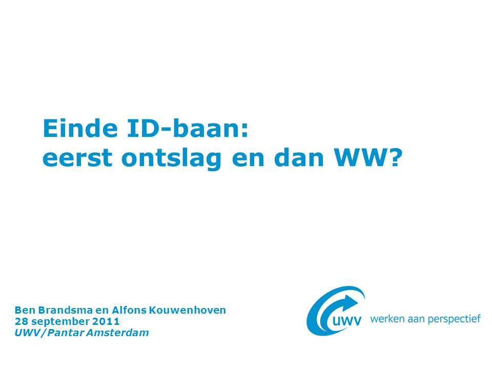 Einde ID-baan: eerst ontslag en dan WW