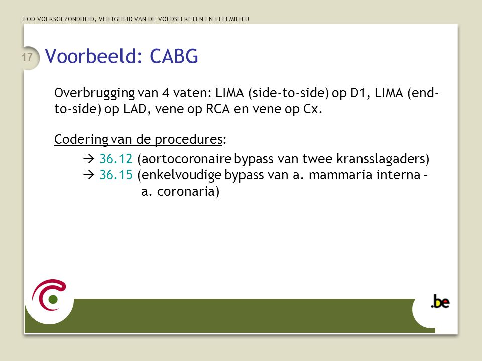 Voorbeeld: CABG Overbrugging van 4 vaten: LIMA (side-to-side) op D1, LIMA (end-to-side) op LAD, vene op RCA en vene op Cx.