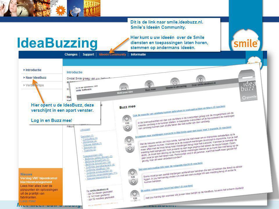 Dit is de link naar smile.ideabuzz.nl. Smile's Ideeën Community.