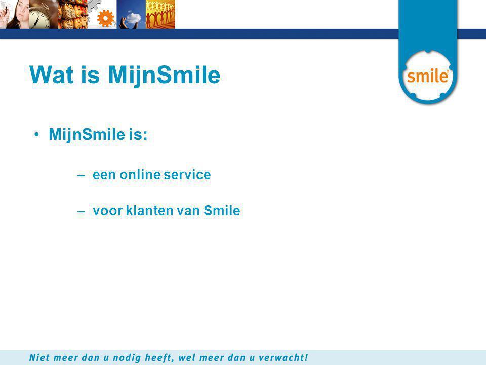 Wat is MijnSmile MijnSmile is: een online service