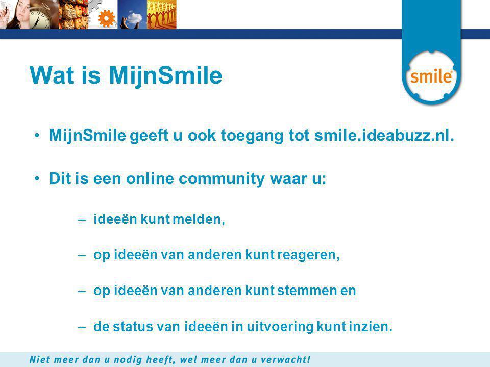 Wat is MijnSmile MijnSmile geeft u ook toegang tot smile.ideabuzz.nl.