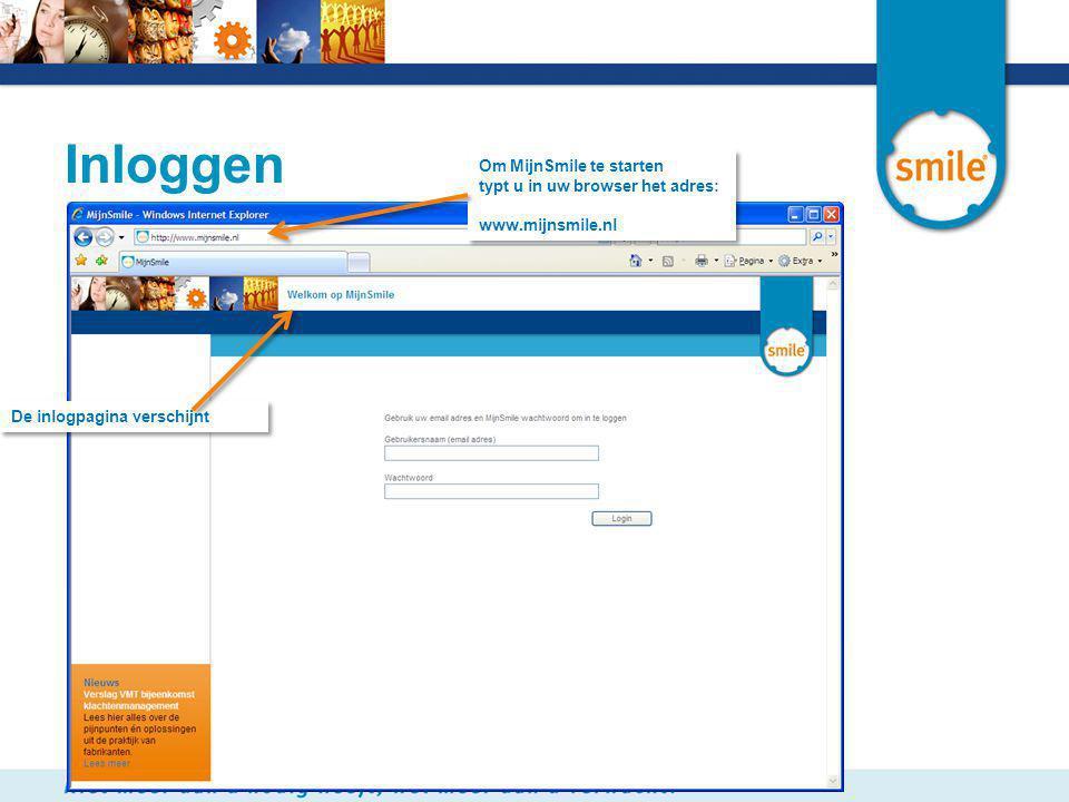 Inloggen Om MijnSmile te starten typt u in uw browser het adres: