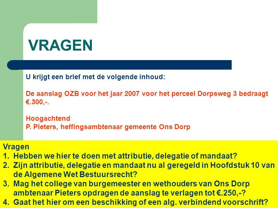 VRAGEN U krijgt een brief met de volgende inhoud: De aanslag OZB voor het jaar 2007 voor het perceel Dorpsweg 3 bedraagt €.300,-.