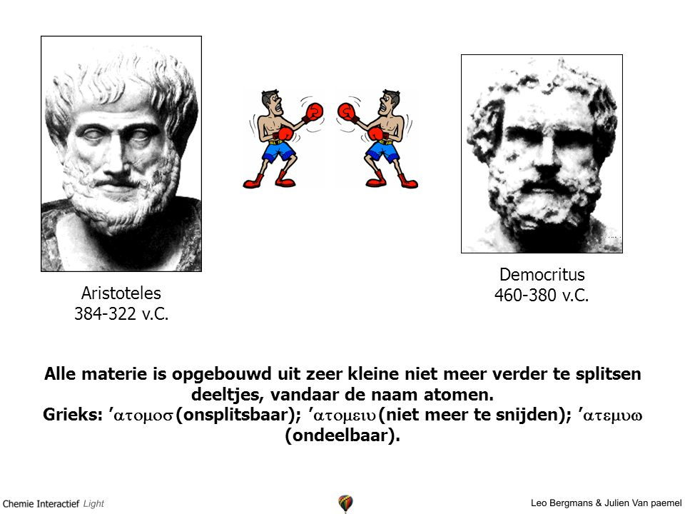 Aristoteles 384-322 v.C. Democritus 460-380 v.C.