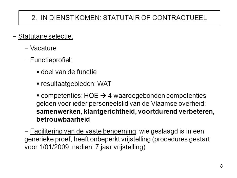 2. IN DIENST KOMEN: STATUTAIR OF CONTRACTUEEL