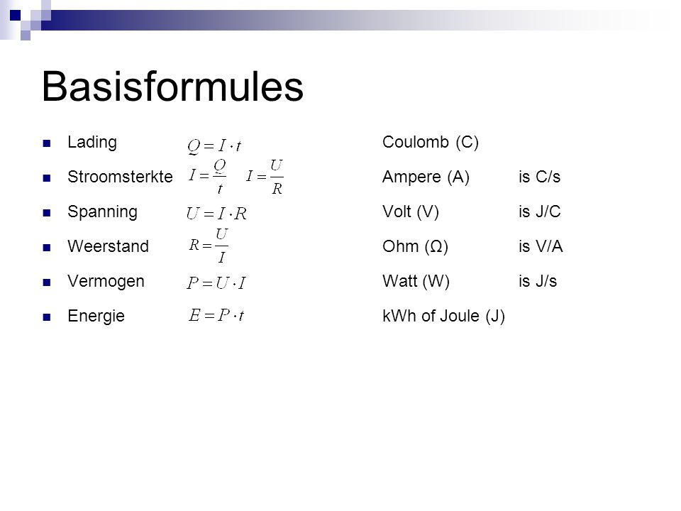 Basisformules Lading Coulomb (C) Stroomsterkte Ampere (A) is C/s