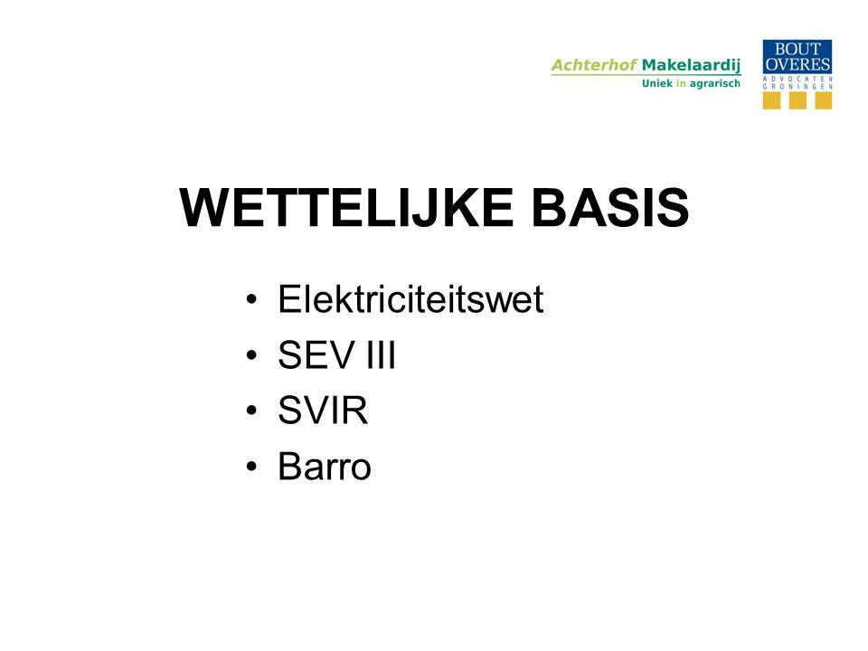 WETTELIJKE BASIS Elektriciteitswet SEV III SVIR Barro