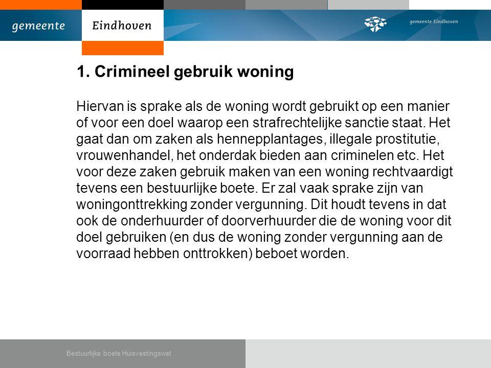 1. Crimineel gebruik woning