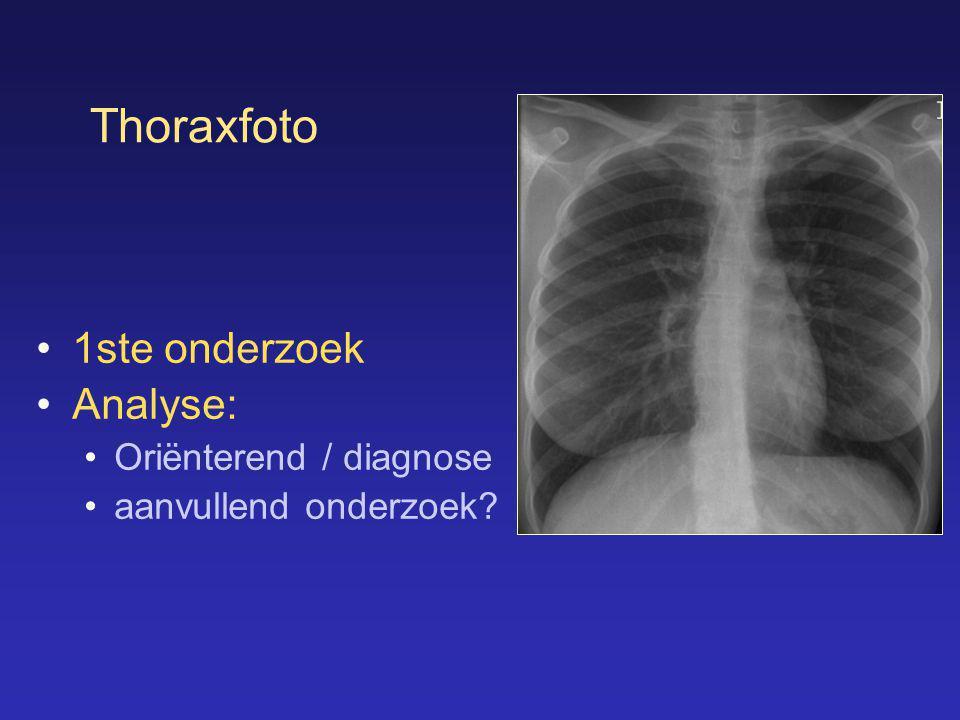 Thoraxfoto 1ste onderzoek Analyse: Oriënterend / diagnose