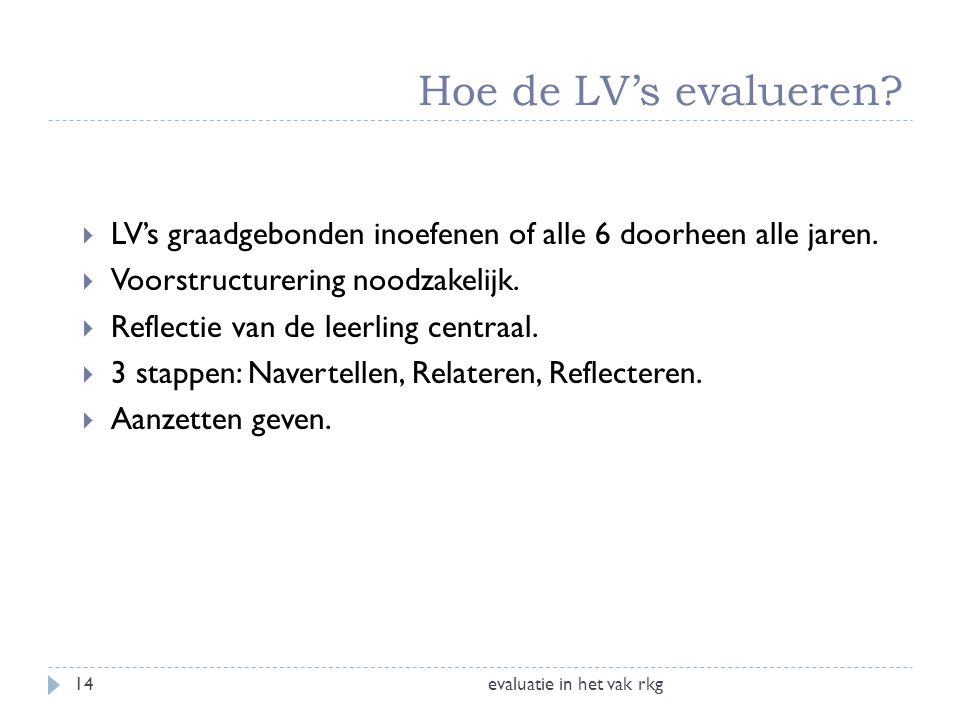 Hoe de LV's evalueren LV's graadgebonden inoefenen of alle 6 doorheen alle jaren. Voorstructurering noodzakelijk.