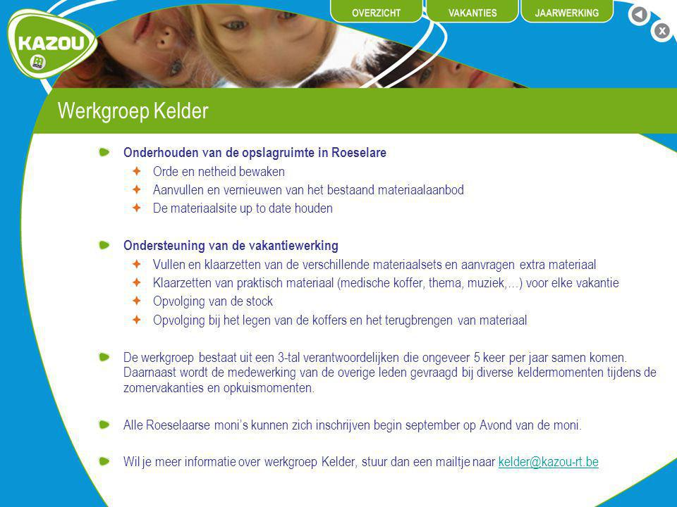 Werkgroep Kelder Onderhouden van de opslagruimte in Roeselare