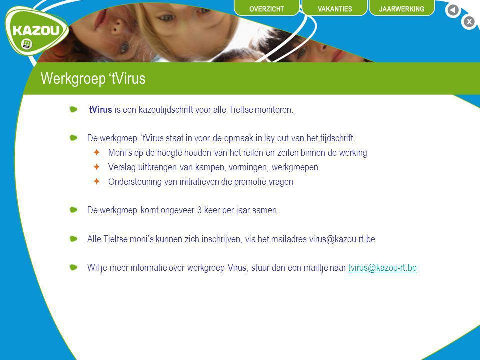 Werkgroep 'tVirus 'tVirus is een kazoutijdschrift voor alle Tieltse monitoren.