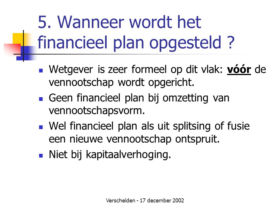 5. Wanneer wordt het financieel plan opgesteld