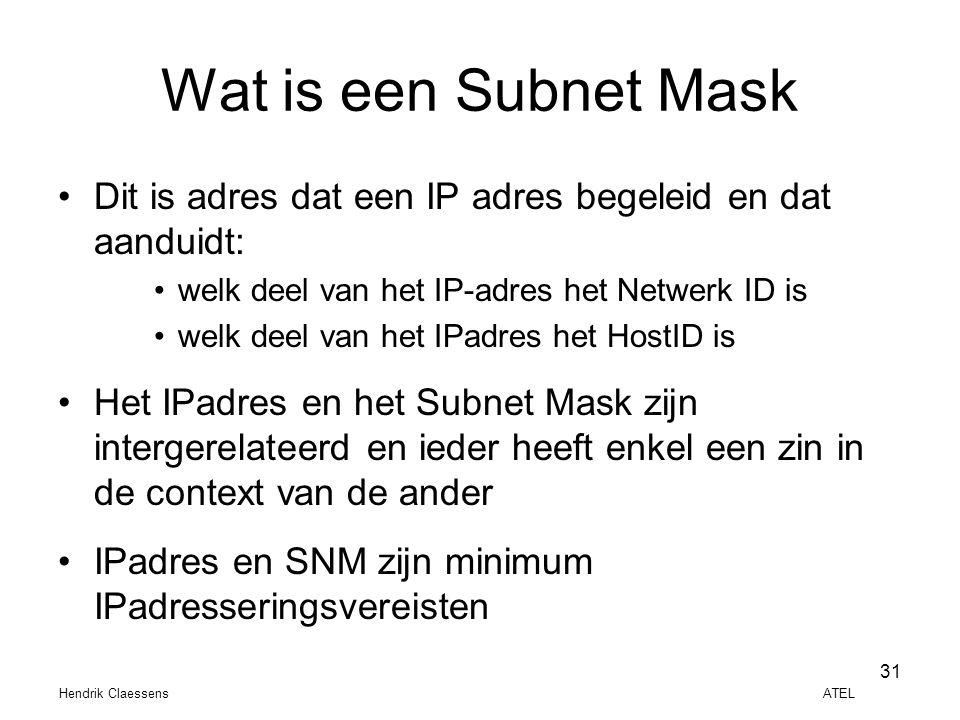 Wat is een Subnet Mask Dit is adres dat een IP adres begeleid en dat aanduidt: welk deel van het IP-adres het Netwerk ID is.