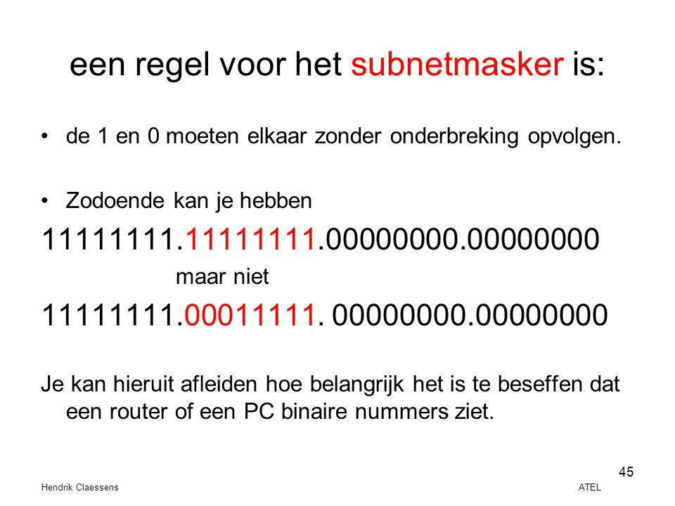 een regel voor het subnetmasker is: