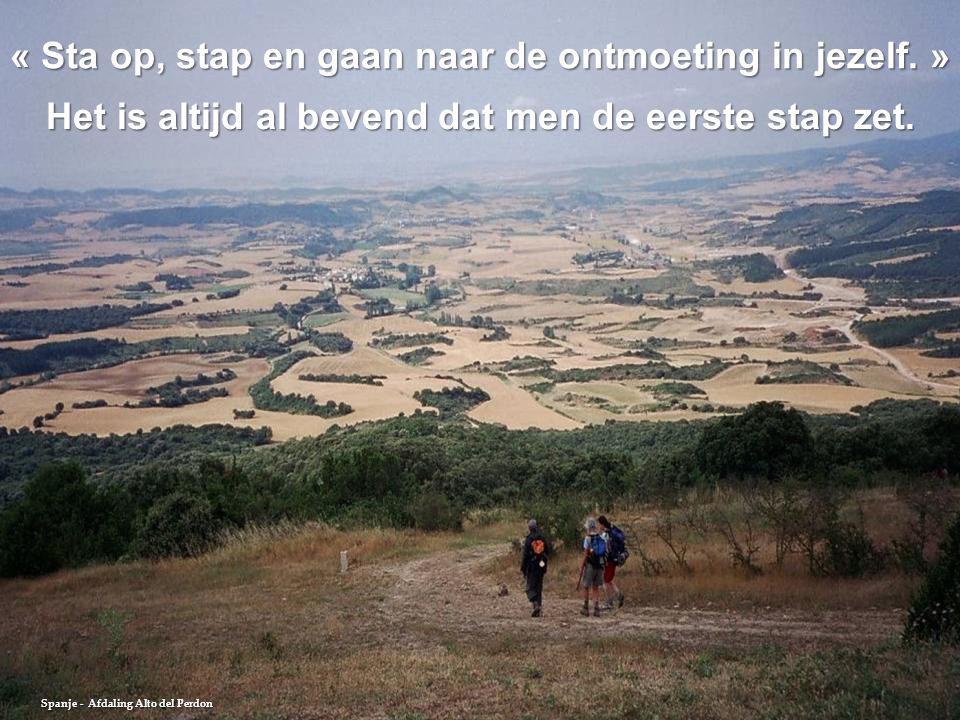 « Sta op, stap en gaan naar de ontmoeting in jezelf. »
