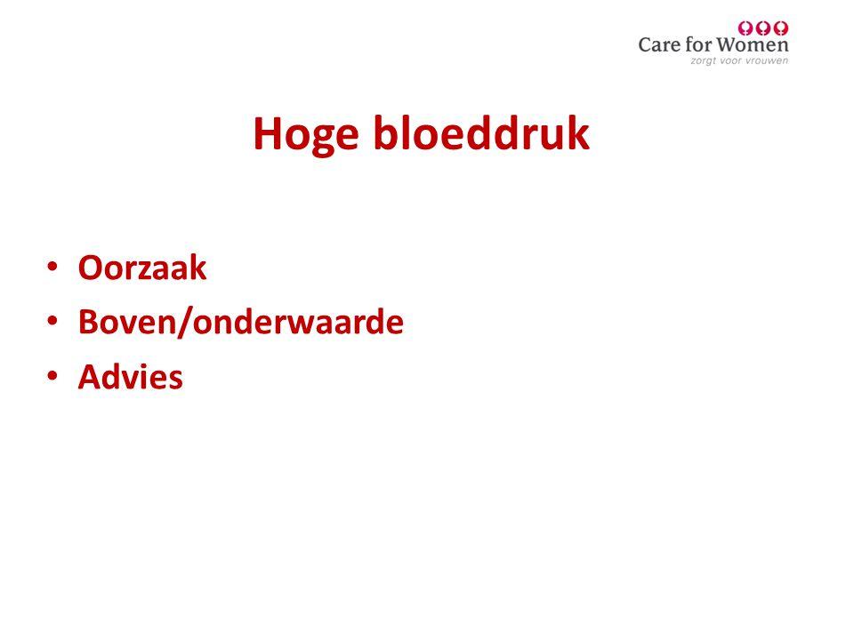 Hoge bloeddruk Oorzaak Boven/onderwaarde Advies