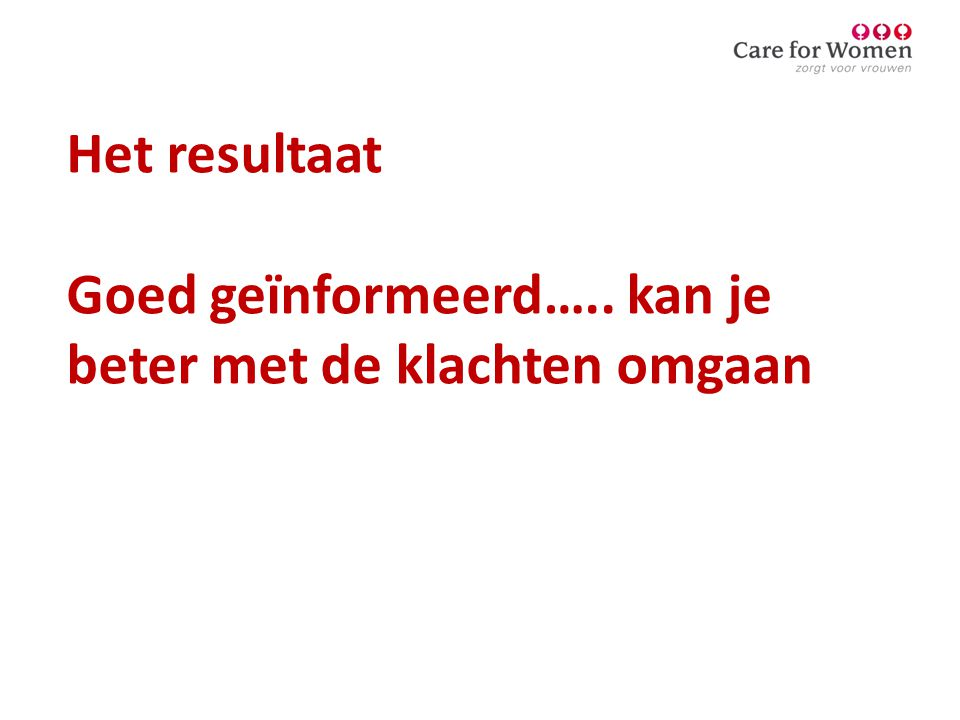 Het resultaat Goed geïnformeerd….. kan je beter met de klachten omgaan