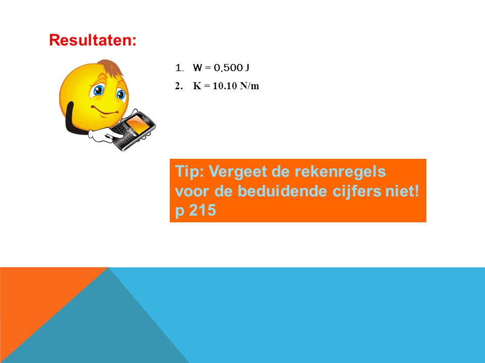Tip: Vergeet de rekenregels voor de beduidende cijfers niet! p 215