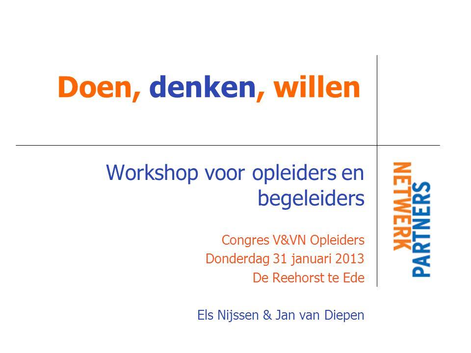 Doen, denken, willen Workshop voor opleiders en begeleiders