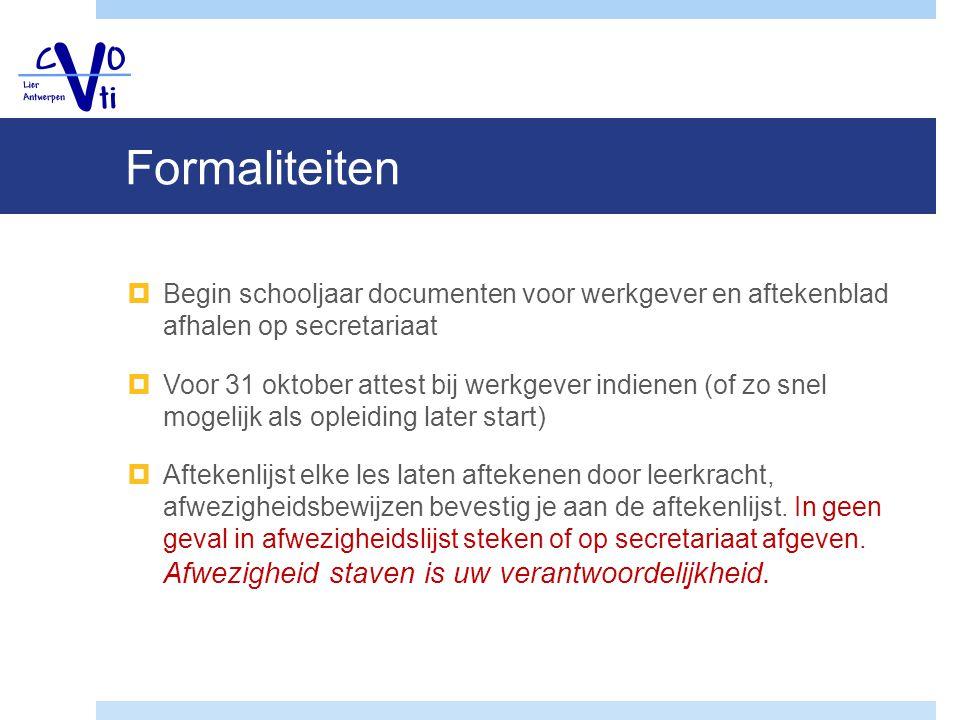 Formaliteiten Begin schooljaar documenten voor werkgever en aftekenblad afhalen op secretariaat.