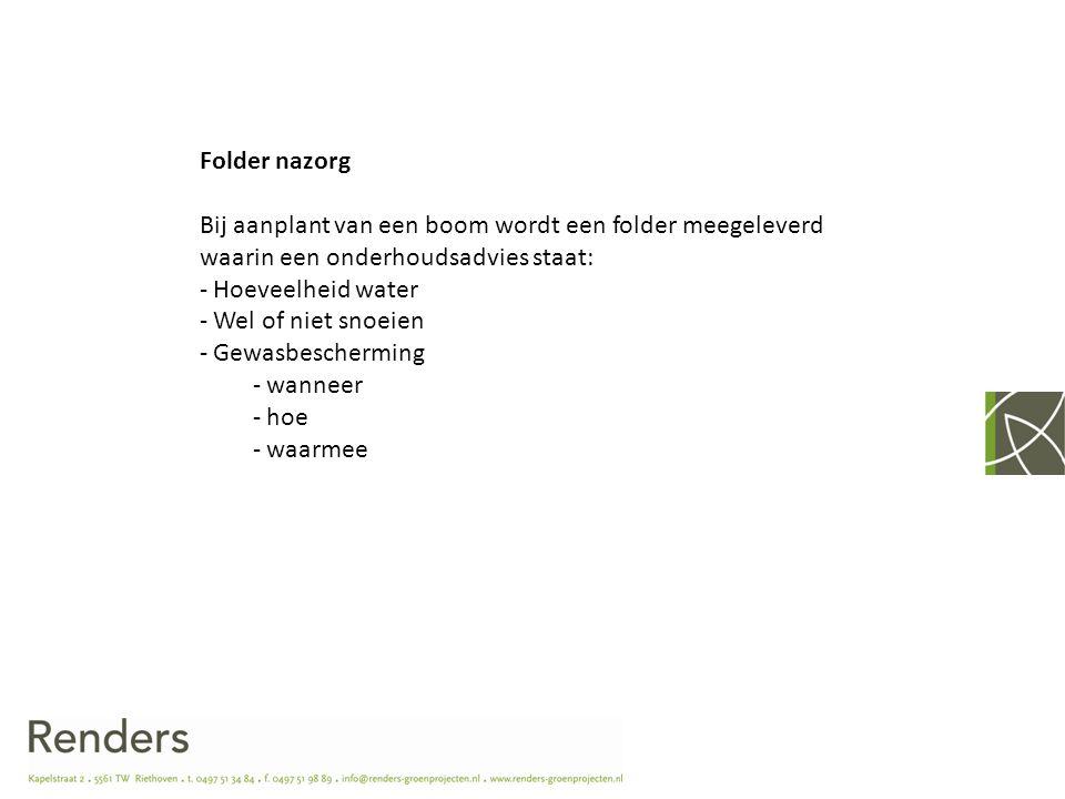 Folder nazorg Bij aanplant van een boom wordt een folder meegeleverd waarin een onderhoudsadvies staat: