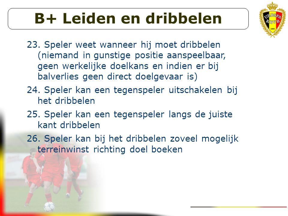 B+ Leiden en dribbelen