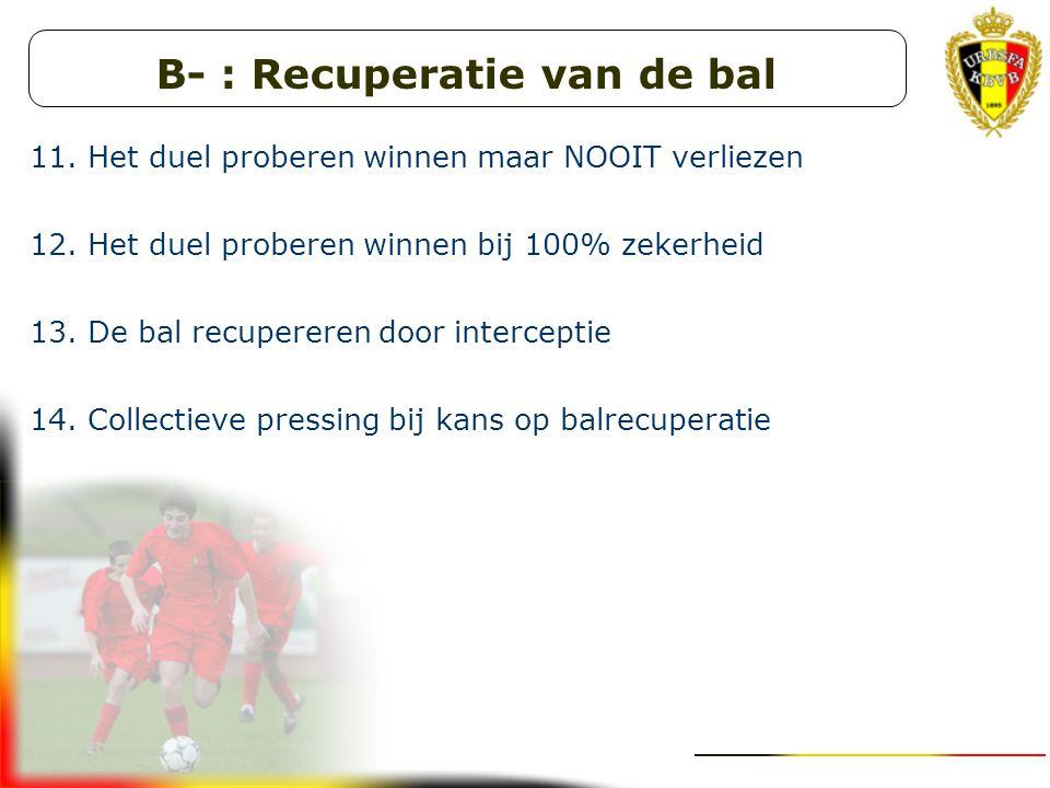 B- : Recuperatie van de bal