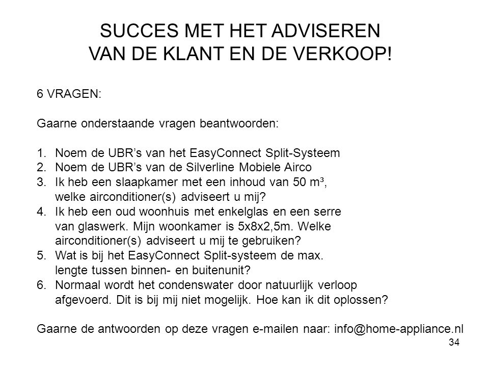SUCCES MET HET ADVISEREN VAN DE KLANT EN DE VERKOOP!