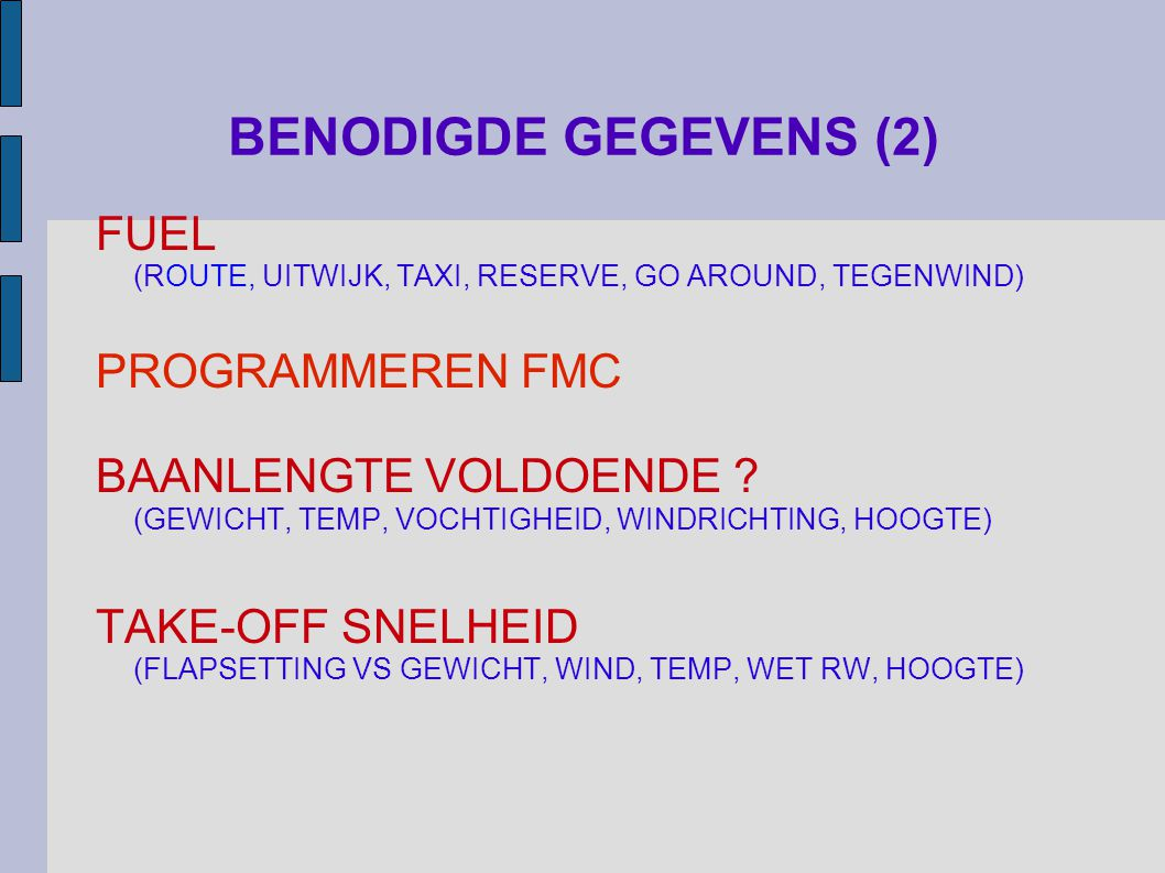 BENODIGDE GEGEVENS (2) FUEL (ROUTE, UITWIJK, TAXI, RESERVE, GO AROUND, TEGENWIND) PROGRAMMEREN FMC.