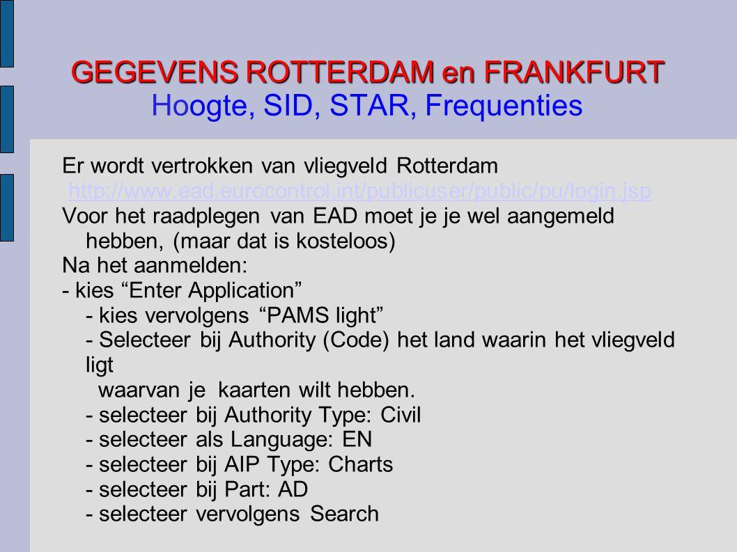 GEGEVENS ROTTERDAM en FRANKFURT Hoogte, SID, STAR, Frequenties