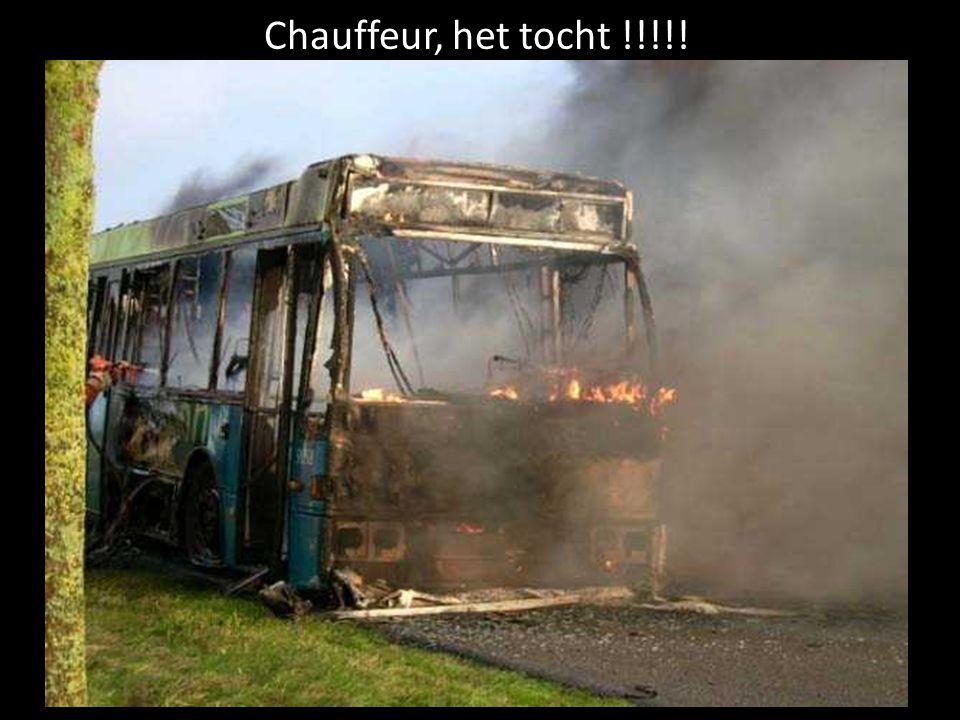 Chauffeur, het tocht !!!!!