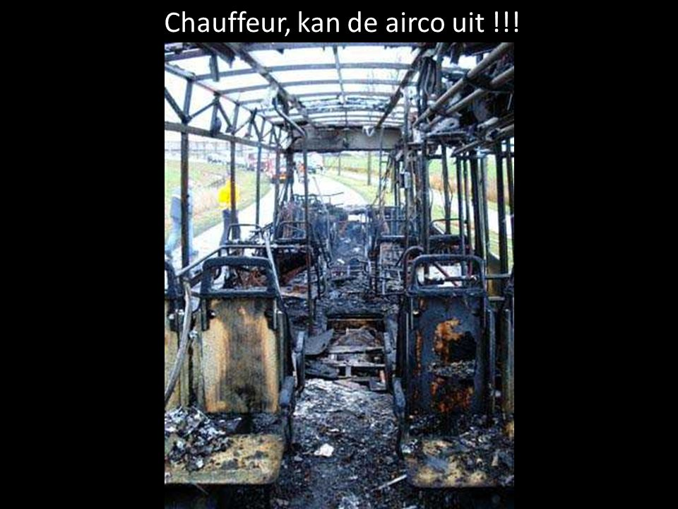 Chauffeur, kan de airco uit !!!