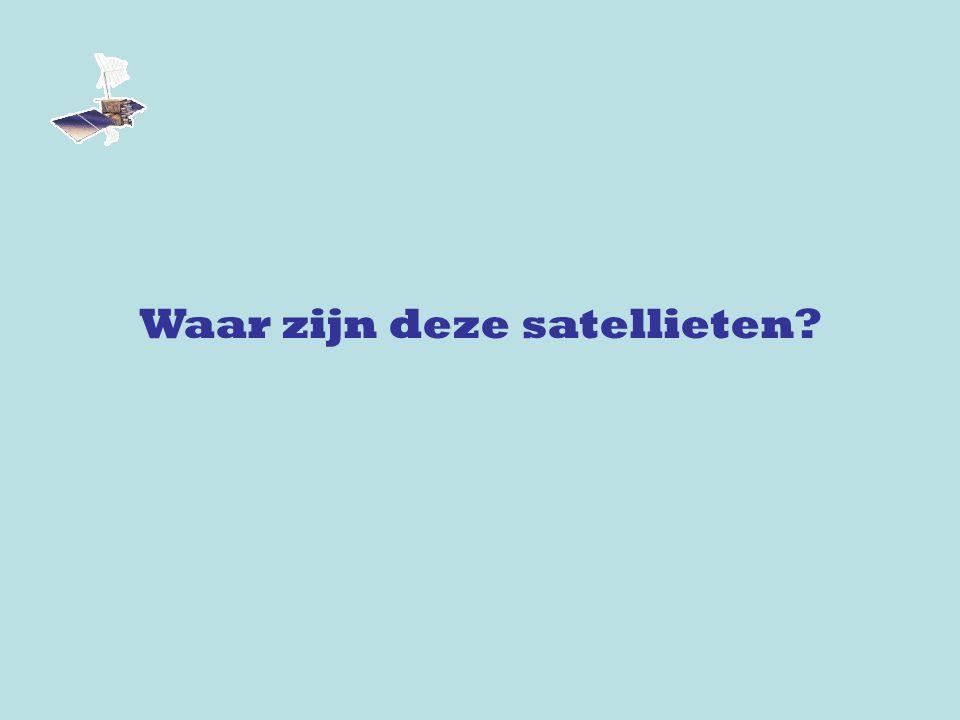 Waar zijn deze satellieten