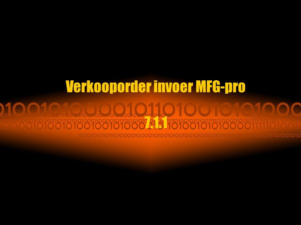 Verkooporder invoer MFG-pro 7.1.1