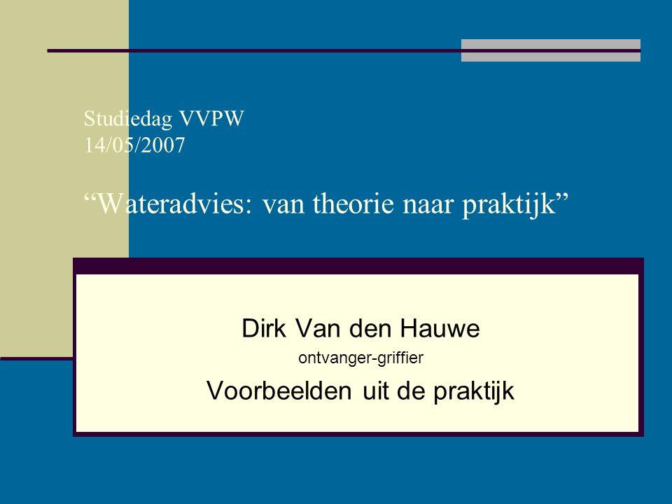 Studiedag VVPW 14/05/2007 Wateradvies: van theorie naar praktijk