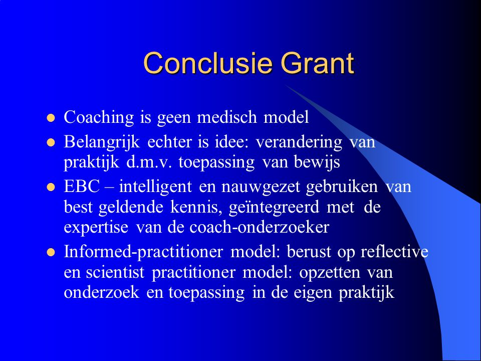 Conclusie Grant Coaching is geen medisch model